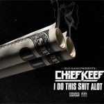 Chief Keef Reveals Cover Art For New Single 'I Do This Sh-t Alot'