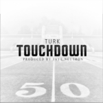 New Music: Turk- 'Touchdown'