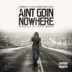 New Music: Frenchie- 'Aint Goin Nowhere' Featuring B.o.B and Chanel West Coast