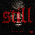 Chief Keef and Young Chop 'Still' Have The Streets On Lock In New Single
