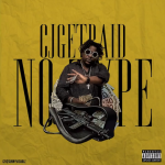 New Music: CJ Get Paid- 'No Type' GPaid Mix