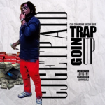 New Music: CJ Get Paid- 'Trap Goin Up'