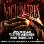 New Music: CMooreDollaz- 'Nightmares' Featuring Chef Trap and Huncho Hoodo