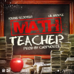 New Music: Lil Mouse- 'Math Teacher' Featuring Young Scooter