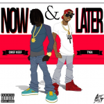 New Music: Chief Keef and Tyga- 'Now and Later'