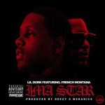 New Music: Lil Durk and French Montana- 'Im A Star'