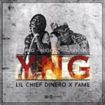 New Music: Fame of UFB and Lil Chief Dinero- 'YNG'