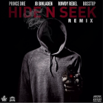 Prince Dre and JB Bin Laden To Release 'Hide N Seek' Remix Featuring Rowdy Rebel and BossTop