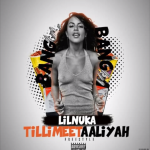 New Music: Lil Nuka- 'Til I Meet Aaliyah'