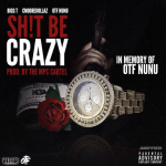 OTF Nunu Featured In Bigg T and CMooreDollaz's Upcoming Song 'Sh!t B Crazy'