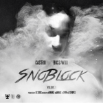 Mixtape Review: Boss Woo and Castro- 'SnoBlock Vol. 1'