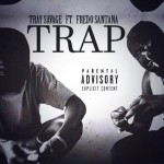 Tray Savage and Fredo Santana Lick The 'Trap' In New Song