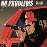 New Music: BallOut, Benji and Trigga Black- 'No Problems'