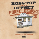 BossTop and Migos' Offset To Drop New Song 'Foreclosures 2'