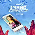 New Music: Dlow- 'Poor Connection'