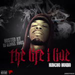 Huncho Hoodo Drops 'The Life I Live' Mixtape