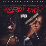 New Music: ManeMane4CGG- 'Already Know' Featuring Chief Keef