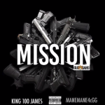New Music: ManeMane4CGG- 'Mission' Featuring King100James