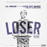 New Music: Lil Mouse and Katie Got Bandz- 'Loser' Music Video