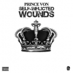 Prince Von Says Debut EP 'Self-Inflicted Wounds' Will Contain No Drill Music