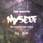 New Music: Top Shotta- 'Myself' Featuring Lil Mouse and Yale Lucciani