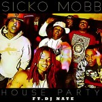 New Music: Sicko Mobb- 'House Party' Featuring DJ Nate