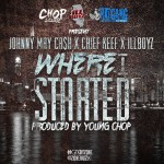 New Music: Johnny May Cash, Chief Keef and Ill Boyz- 'Where I Started'