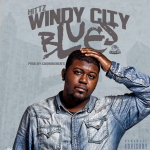 Hittz Catches A Case of 'Windy City Blues' In Thought-Provoking Song