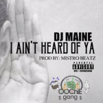 New Music: DJ Maine- 'Heard Of Ya'