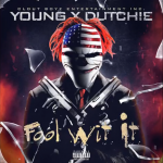 New Music: YoungGoDumb and Dutchie- 'Fool Wit It'