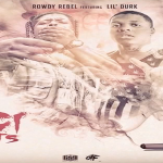 New Music: Rowdy Rebel and Lil Durk- 'Figi Shots'