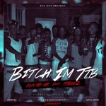 New Music: TTB Nez and FOA MR MR- 'B*tch I'm TTB'