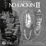 Lil Mister Drops 'No Lackin 2' Mixtape