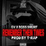 New Music: GV and Boss Smurf- 'Remember Them Times'