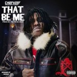 New Music: Chief Keef- 'That Be Me'
