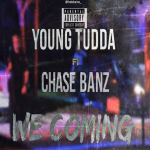 New Music: Chase Banz and Young Tudda- 'We Coming'