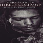 New Music: Gino Marley- 'Three's Company'