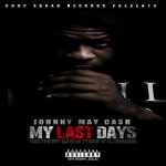 Johnny May Cash Drops 'My Last Days' Mixtape