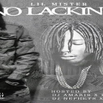 Lil Mister Can't Be Stopped In 'No Lackin 2' Mixtape (Review)