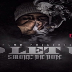 Smoke Da Don of NLMB Reveals Tracklist To Debut Mixtape 'No Let Up'; Project Features Capo and Matti Baybee