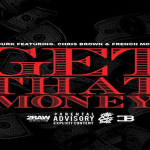 New Music: Lil Durk, Chris Brown and French Montana- 'Get That Money'