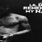 Lil Durk Plans To Release Debut Album 'Remember My Name' In May