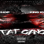 Young Chop and King100James Reveal Release Date and Tracklist For 'Fat Gang' Mixtape