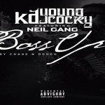 KD Young Cocky- 'Boss Up' Featuring Neil Gang
