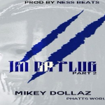 Mikey Dollaz- 'I'm The Plug (Part 2)'