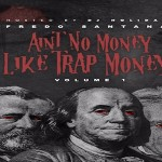 Fredo Santana Drops 'Aint No Money Like Trap Money' Mixtape