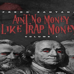 Fredo Santana Reveals Tracklist To 'Ain't No Money Like Trap Money Vol. 1'