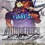 Allo of GMEBE Drops 'Feed The Block Or Die Tryin' Mixtape
