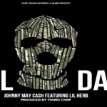Johnny May Cash- 'All Day' Featuring Lil Herb