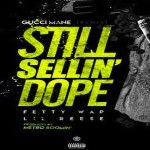 Gucci Mane- 'Still Sellin Dope (Remix)' Featuring Fetty Wap and Lil Reese